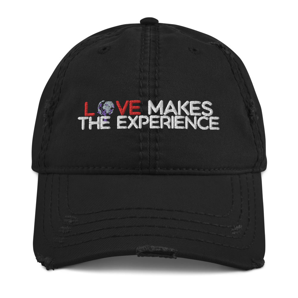 Love Makes The Experience Distressed Hat