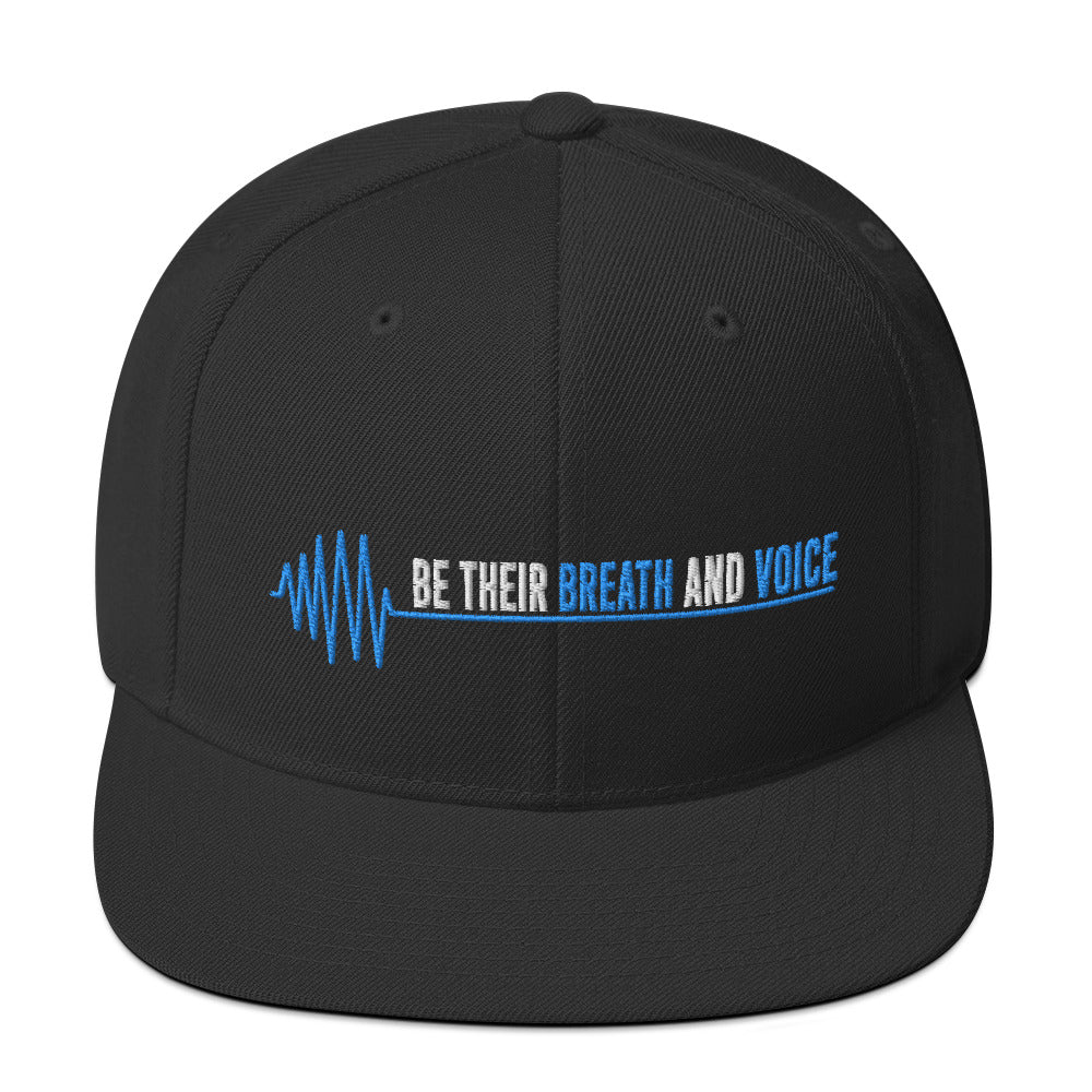 Be Their Breath And Voice Snapback Hat