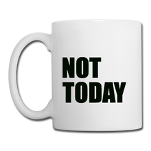 Load image into Gallery viewer, Coffee/Tea Mug, Not Today - white