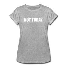 Load image into Gallery viewer, Women's Relaxed Fit T-Shirt, Not Today - heather gray