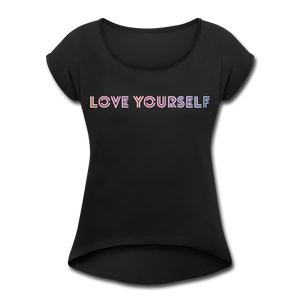 Women's Roll Cuff T-Shirt, Love Yourself - black