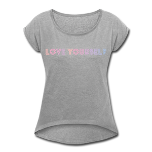 Women's Roll Cuff T-Shirt, Love Yourself - heather gray