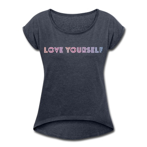 Women's Roll Cuff T-Shirt, Love Yourself - navy heather