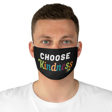 Load image into Gallery viewer, Choose Kindness Fabric Face Mask