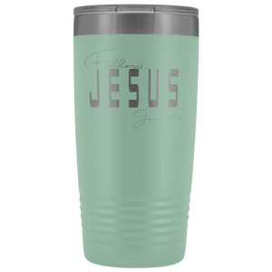 Follow Jesus 20 oz Tumbler - Coach Rock