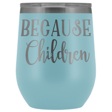 Load image into Gallery viewer, Because Children Wine Tumbler - Coach Rock