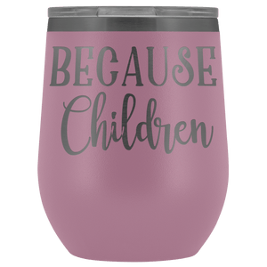 Because Children Wine Tumbler - Coach Rock