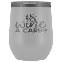 Load image into Gallery viewer, Is Wine a Carb? Stemless Wine Tumbler - Coach Rock