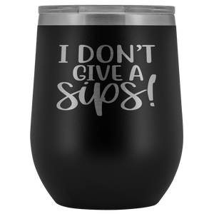 I Don't Give a Sip Stemless Wine Tumbler - Coach Rock