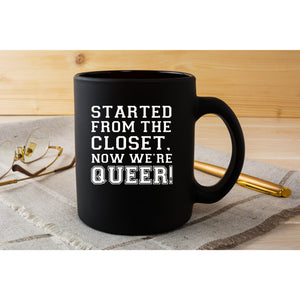 Started From the Closet Queer Mug