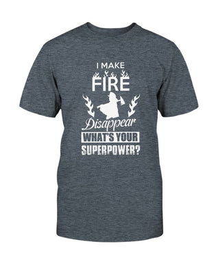 I Make Fires Disappear What's Your Superpower T-Shirt - Coach Rock