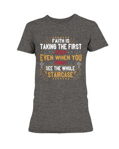 Faith is Taking the First Step T-Shirt (Men & Women Sizes) - Coach Rock