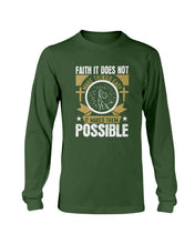 Load image into Gallery viewer, Faith Makes Things Possible Long Sleeve T-Shirt - Coach Rock