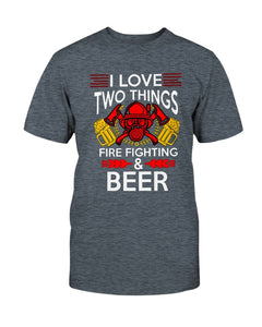 I Love Two Things Fire Fighter & Beer T-Shirt - Coach Rock