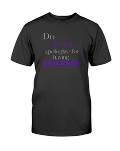 Do Not Apologize for Having Epilepsy T-Shirt - Coach Rock