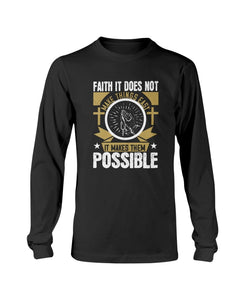 Faith Makes Things Possible Long Sleeve T-Shirt - Coach Rock