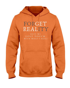 Forget Reality Get Real Hoodie - Coach Rock
