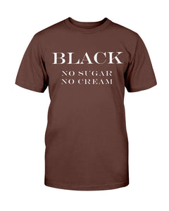 Black, No Sugar, No Cream T-Shirt - Coach Rock