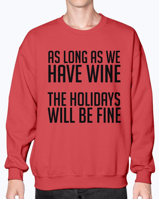 As Long As We Have Wine, The Holidays Will Be Fine Crew Sweatshirt - Coach Rock