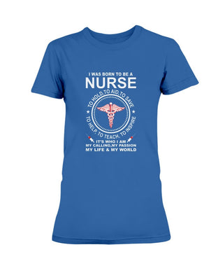 I Was Born To Be A Nurse T-Shirt (Ladies) - Coach Rock