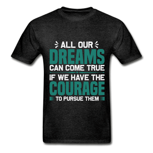 All Our Dreams Can Come True Adult T-Shirt - Coach Rock