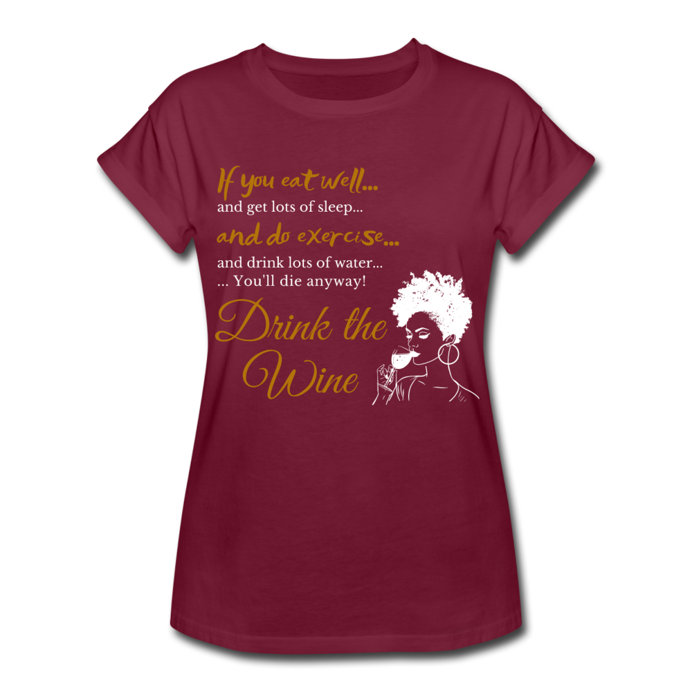 Drink the Wine Women's Relaxed Fit T-Shirt - Coach Rock