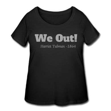 Harriet Tubman We Out! Plus Size Tshirt - Coach Rock