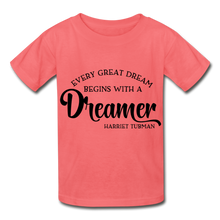 Load image into Gallery viewer, Harriet Tubman, Every Great Dream Begins with a Dream.Youth T-Shirt - Coach Rock