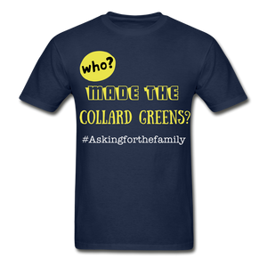 Who Made The Collard Greens? T-Shirt - Coach Rock