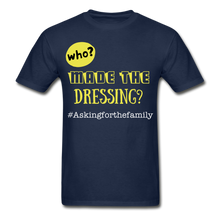 Load image into Gallery viewer, Who Made The Dressing? T-Shirt - Coach Rock