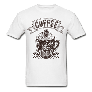 Coffee Is Always a Good Idea T-Shirt - Coach Rock