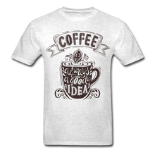 Load image into Gallery viewer, Coffee Is Always a Good Idea T-Shirt - Coach Rock