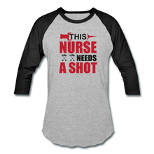 Load image into Gallery viewer, This Nurse Needs a Shot Baseball T-Shirt - Coach Rock