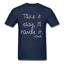 Load image into Gallery viewer, Take it Easy, I'll Handle It T-Shirt (Unisex} - Coach Rock