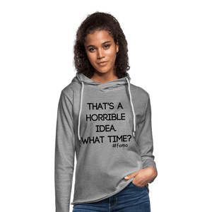 That's A Horrible Idea Lightweight Hoodie (Unisex) - Coach Rock