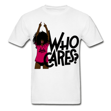 Load image into Gallery viewer, Who Cares? T-Shirt (Unisex) - white