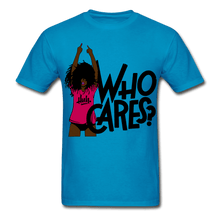 Load image into Gallery viewer, Who Cares? T-Shirt (Unisex) - turquoise