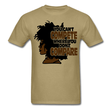 Load image into Gallery viewer, You Can't Compete Where You Don't Compare T-Shirt - khaki