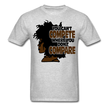 Load image into Gallery viewer, You Can't Compete Where You Don't Compare T-Shirt - heather gray