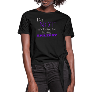 Do Not Apologize for Having Epilepsy T-Shirt - black