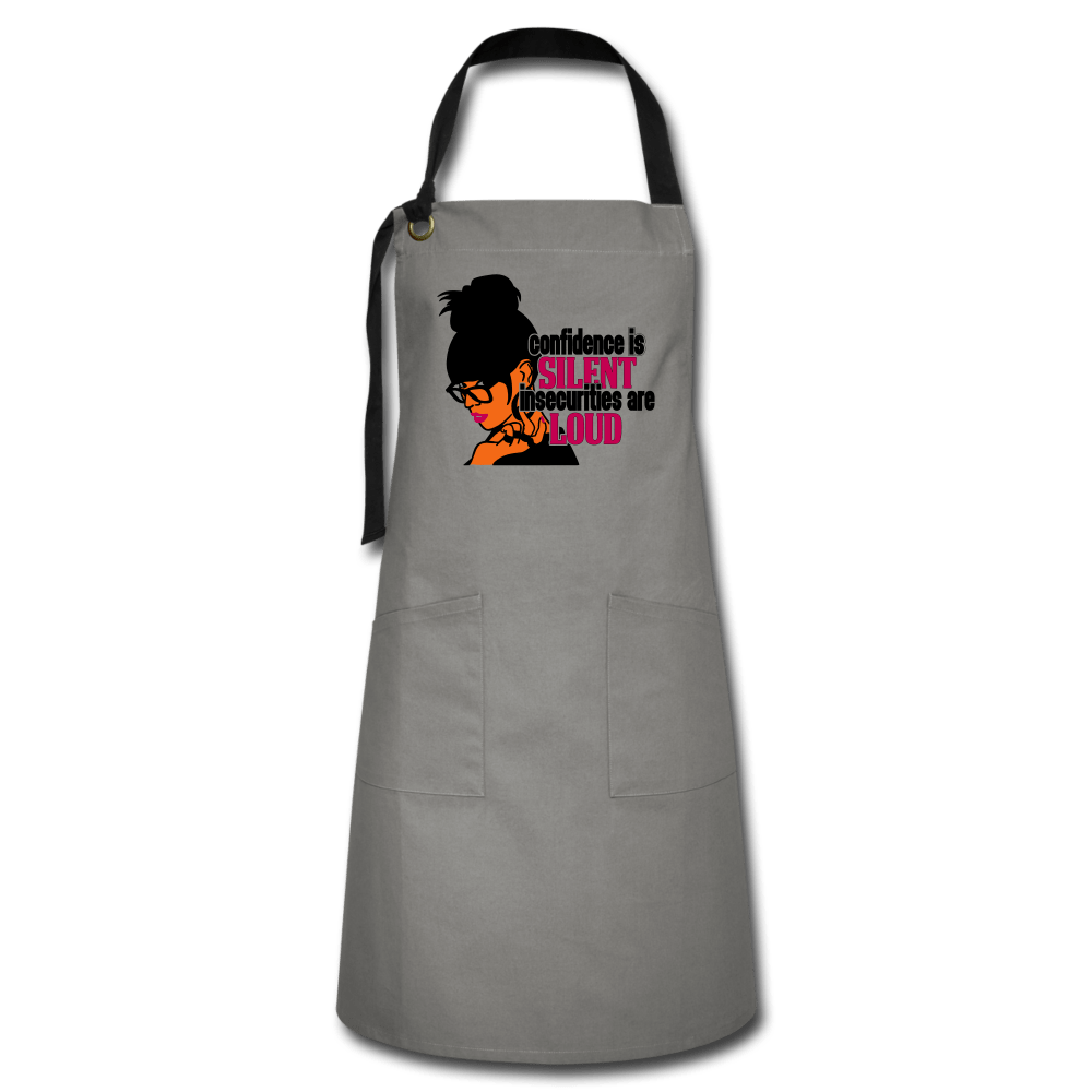 Confidence is Silent Insecurities are Loud Artisan Apron - gray/black