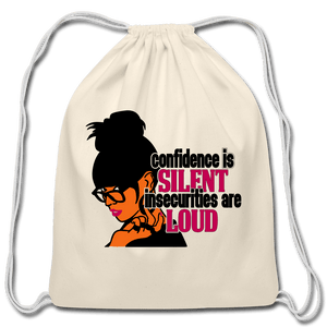 Confidence is Silent Insecurities are Loud Drawstring Bag - natural