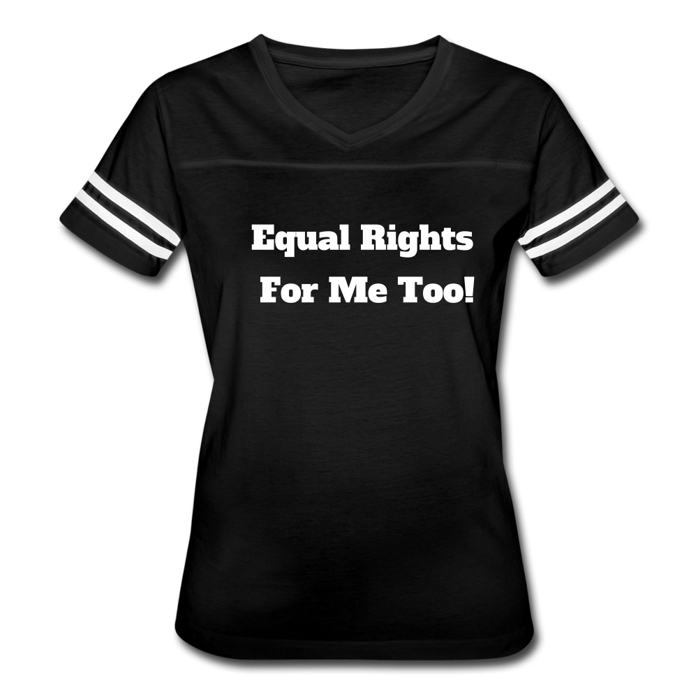Equal Right for Me Too! Women's Vintage T-Shirt - black/white