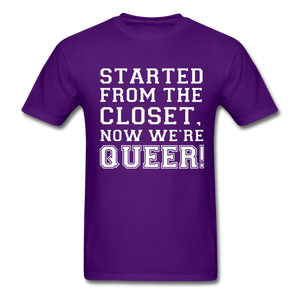 Started From the Closet Queer Classic T-Shirt - purple