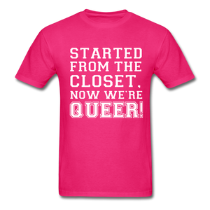 Started From the Closet Queer Classic T-Shirt - fuchsia