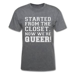 Started From the Closet Queer Classic T-Shirt - mineral charcoal gray