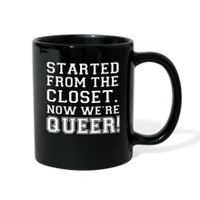 Load image into Gallery viewer, Started From the Closet Queer Mug - black