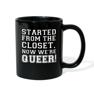 Started From the Closet Queer Mug - black