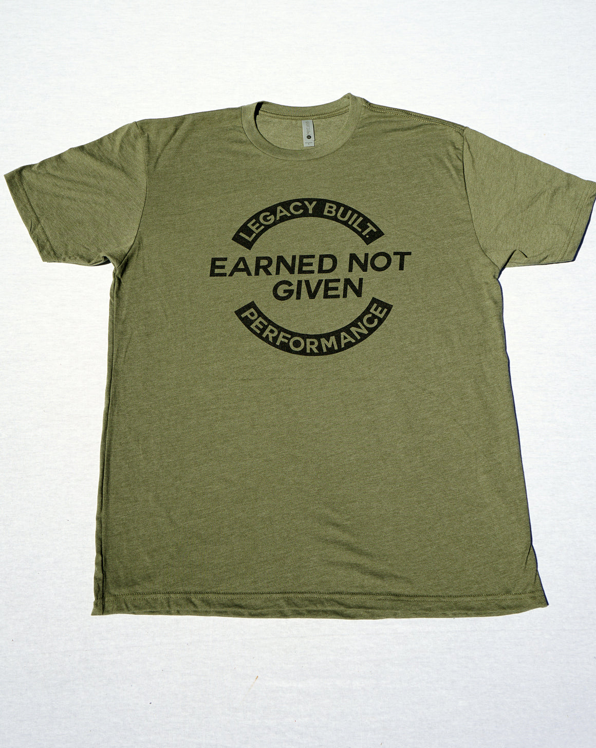 EARNED NOT GIVEN TEE - MILITARY GREEN