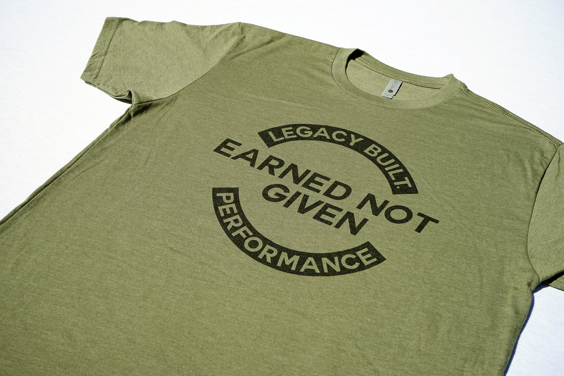 EARNED NOT GIVEN TEE - MILITARY GREEN - LEGACY BUILT. APPAREL